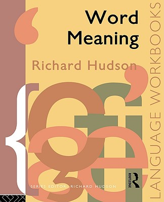 Word Meaning By Hudson, Richard A.