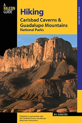 A Falcon Guide Hiking Carlsbad Caverns and Guadalupe Mountains National Parks By Schneider, Bill